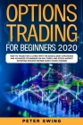 Option Trading For Beginners 2020: How To Trade For a Living with the Basics, Best Strategies and Advanced Techniques on Day Forex and Stock Market In Cover Image