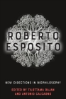 Roberto Esposito: New Directions in Biophilosophy Cover Image