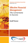 Effective Financial Management: The Cornerstone to Success (Financial Accounting Collection) Cover Image