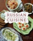Russian Cuisine: Traditional and Contemporary Home Cooking Cover Image