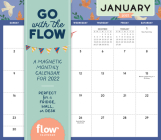 Go with the Flow: A Magnetic Monthly Calendar 2022: Stay Organized and Mindful All Year Long. Cover Image