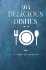 365 delicious Dishes: A Dish for every day in the year Cover Image
