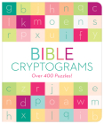 Bible Cryptograms: Over 400 Puzzles! Cover Image
