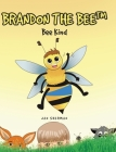 Brandon The Bee: Bee Kind Cover Image