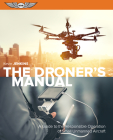 The Droner's Manual: A Guide to the Responsible Operation of Small Unmanned Aircraft Cover Image