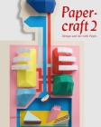 Papercraft 2: Design and Art with Paper Cover Image