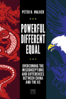 Powerful, Different, Equal: Overcoming the Misconceptions and Differences Between China and the Us Cover Image