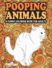 Pooping Animals: A Funny Coloring Book For Adults - An Adult Coloring Book for Animal Lovers for Stress Relief & Relaxation Coloring Bo Cover Image