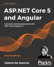 ASP.NET Core 5 and Angular - Fourth Edition: Full-stack web development with .NET 5 and Angular 11 Cover Image