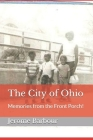 The City of Ohio: Memories from the Front Porch! Cover Image