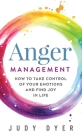 Anger Management: How to Take Control of Your Emotions and Find Joy in Life Cover Image