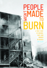 People Wasn't Made to Burn: A True Story of Housing, Race, and Murder in Chicago Cover Image