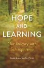 Hope and Learning: Our Journey with Schizophrenia Cover Image