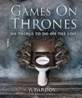 Games on Thrones: 100 things to do on the loo Cover Image