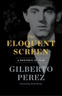 The Eloquent Screen: A Rhetoric of Film Cover Image