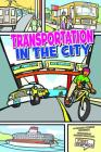 Transportation in the City (First Graphics: My Community) Cover Image