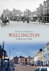Wellington Through Time Cover Image