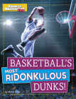 Basketball's Most Ridonkulous Dunks! Cover Image