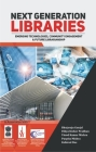 Next Generation Libraries: Emerging Technologies, Community Engagement & Future Librarianship Cover Image
