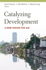 Catalyzing Development: A New Vision for Aid Cover Image
