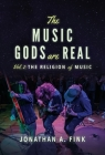 The Music Gods are Real: Volume 2 - The Religion of Music Cover Image