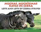 Muchas, Muchisimas Rayas de Cebra/Lots and Lots of Zebra Stripes Cover Image