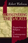 Rediscovering the Sacred: Perspectives on Religion in Contemporary Society Cover Image
