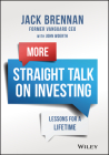 More Straight Talk on Investing: Lessons for a Lifetime Cover Image