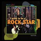 I Want to Be a Rock Star (Dream Jobs) Cover Image