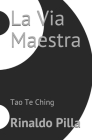 La Via Maestra: Tao Te Ching Cover Image