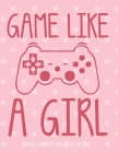 Game Like a Girl: School Notebook Video Game Player Gift 8.5x11 Wide Ruled Cover Image
