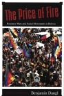 The Price of Fire: Resource Wars and Social Movements in Bolivia Cover Image