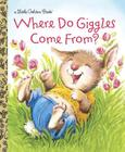 Where Do Giggles Come From? (Little Golden Book) Cover Image