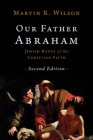 Our Father Abraham: Jewish Roots of the Christian Faith Cover Image