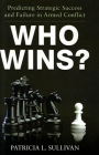 Who Wins?: Predicting Strategic Success and Failure in Armed Conflict Cover Image
