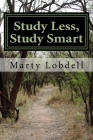 Study Less, Study Smart: How to spend less time and learn more material Cover Image