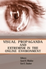 Visual Propaganda and Extremism in the Online Environment Cover Image
