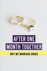 After One Month Together: Why My Marriage Broke: Sibling Relationships Cover Image