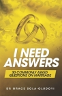 I Need Answers: 30 Commonly Asked Questions on Marriage Cover Image