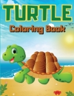 Turtle Coloring Book: Children Activity Book for Boys & Girls Age 3-8 30 Fun Coloring Pages Cover Image