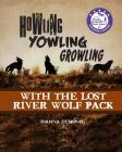 Howling Yowling Growling with the Lost River Wolf Pack Cover Image