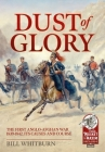 Dust of Glory: The First Anglo-Afghan War 1839-1842, Its Causes and Course Cover Image