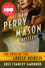 The Case of the Lonely Heiress (Perry Mason Mysteries #2) Cover Image