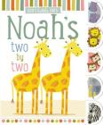 Noah's Two by Two: Noah's Noisy Friends (God's Little Ones) Cover Image