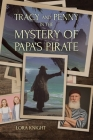 Tracy and Penny in the Mystery of Papa's Pirate Cover Image