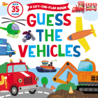 Guess the Vehicles: A Lift-the-Flap Book (Clever Hide & Seek) Cover Image