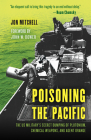 Poisoning the Pacific: The Us Military's Secret Dumping of Plutonium, Chemical Weapons, and Agent Orange (Asia/Pacific/Perspectives) Cover Image