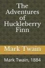 The Adventures of Huckleberry Finn: Mark Twain, 1884 Cover Image
