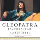 Cleopatra Lib/E: I Am Fire and Air Cover Image