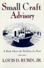 Small Craft Advisory (Book about the Building of a Boat) Cover Image